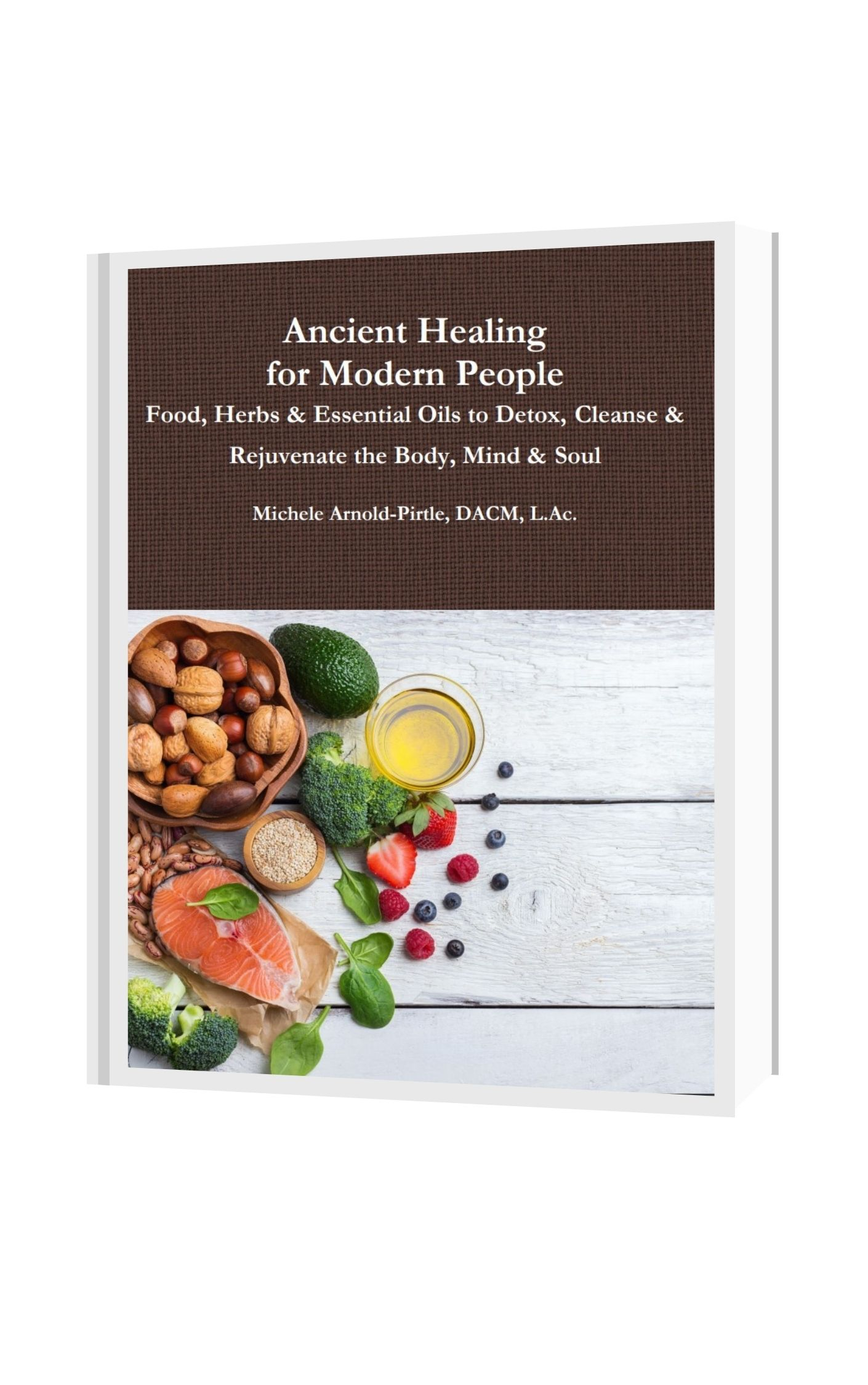 Book image of Ancient Healing for Modern People, Food, Herbs, & Essential Oils