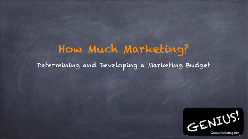 How Much Marketing? Determining and Developing a Marketing Budget
