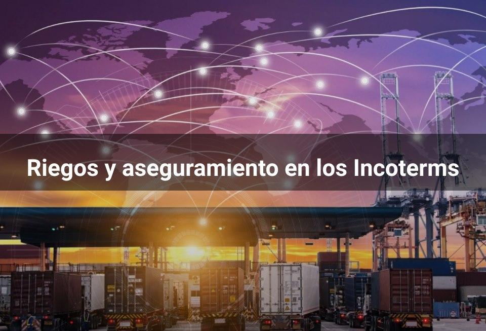 Incoterms y la Prevención de Riesgos en el Comercio Internacional