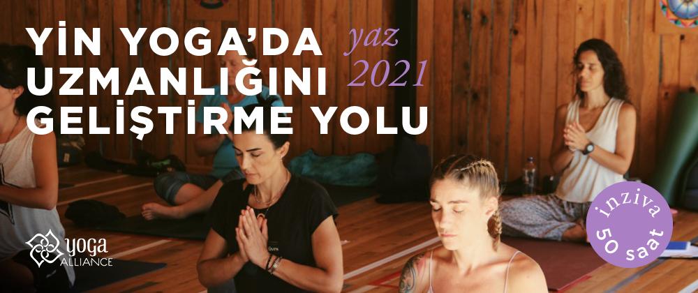 Yin Yoga'da Uzmanlığını Geliştirme Yolu Yaz 2021