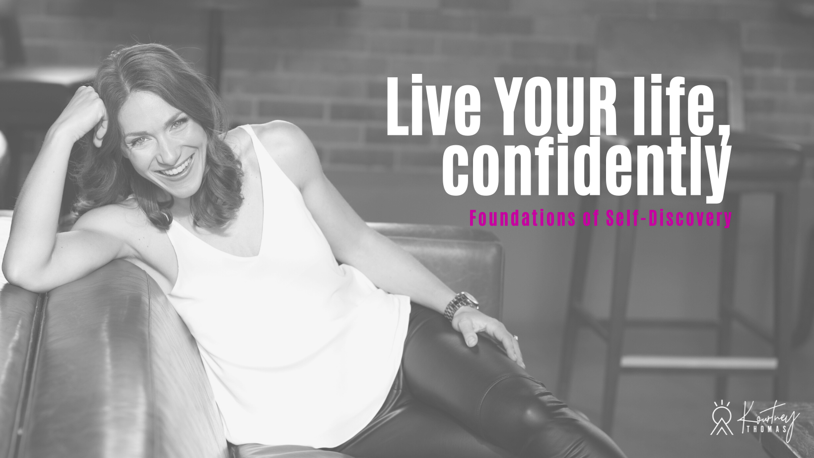 live your life confidently - foundations of self-discovery