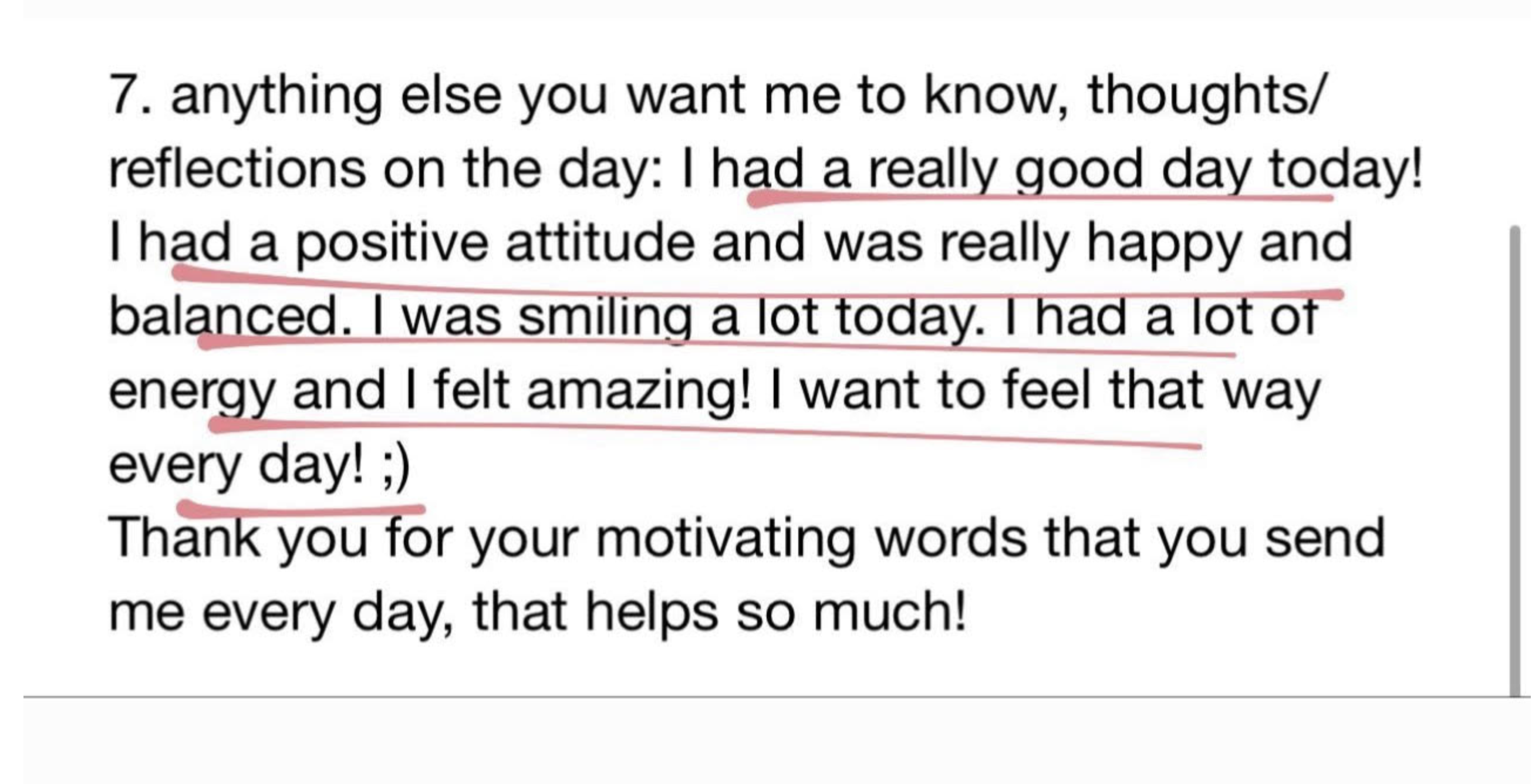 This Girl Audra - Testimonial: I had a really good day today! I had a positive attitude and was really happy and balanced. I was smiling a lot tofay. I had a lot of energy and I felt amazing! I want to feel that way every day! ;) Thank you for your motivating words that you send me every day, that helps so much!