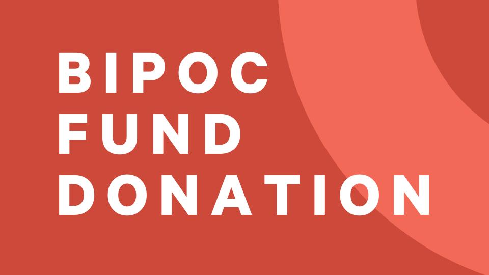 BIPOC Bursary Fund Donation