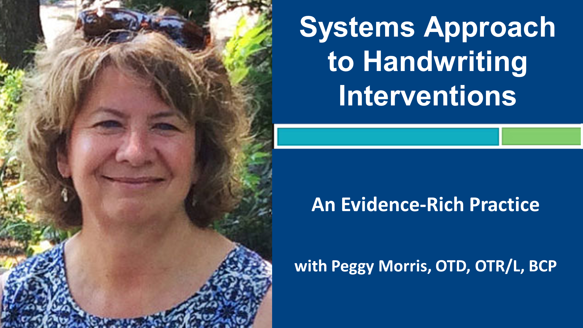 Webinar 3: Systems Approach to Handwriting Interventions with Peggy Morris, OTD, OTR/L, BCP