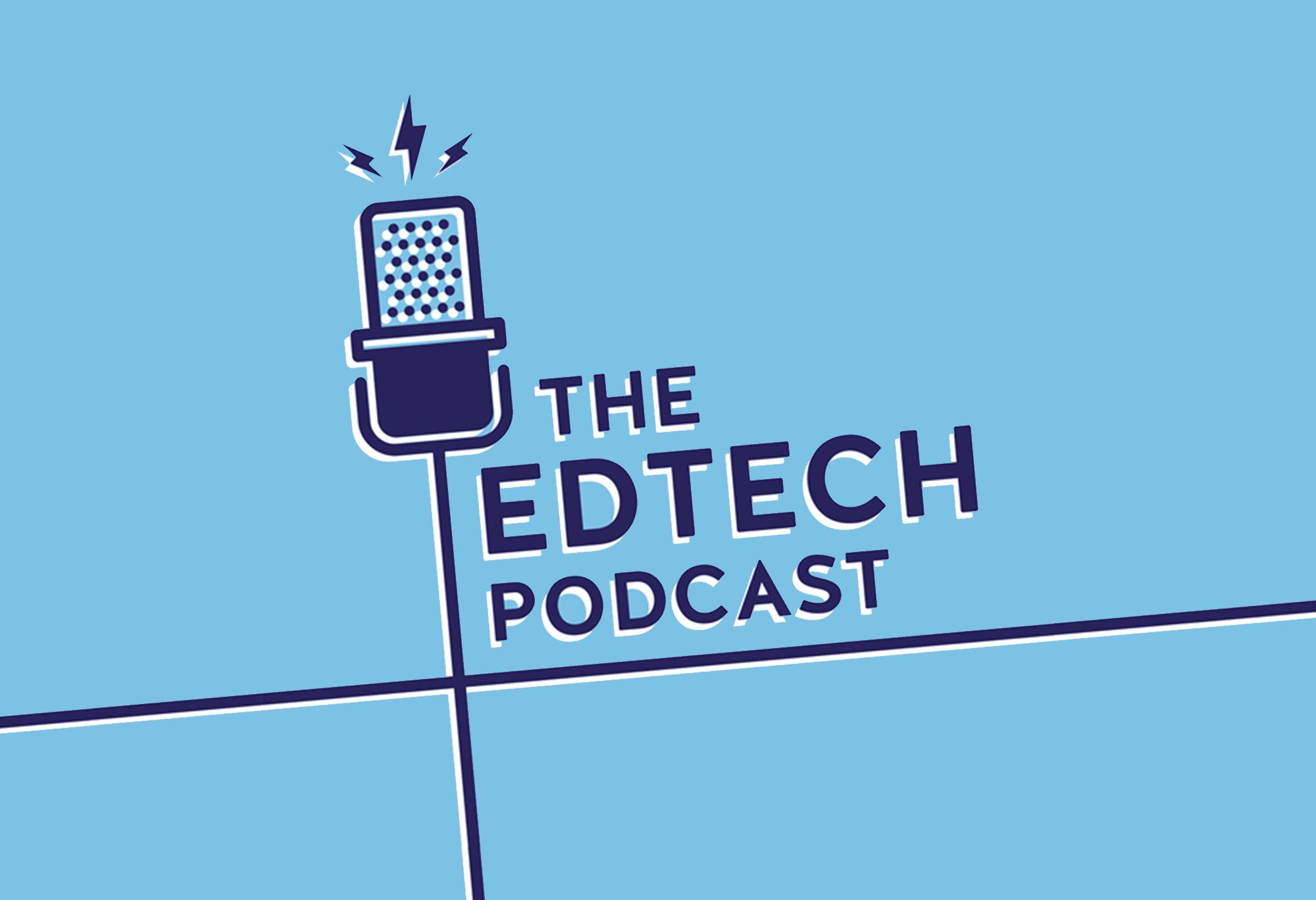 The Edtech Podcast