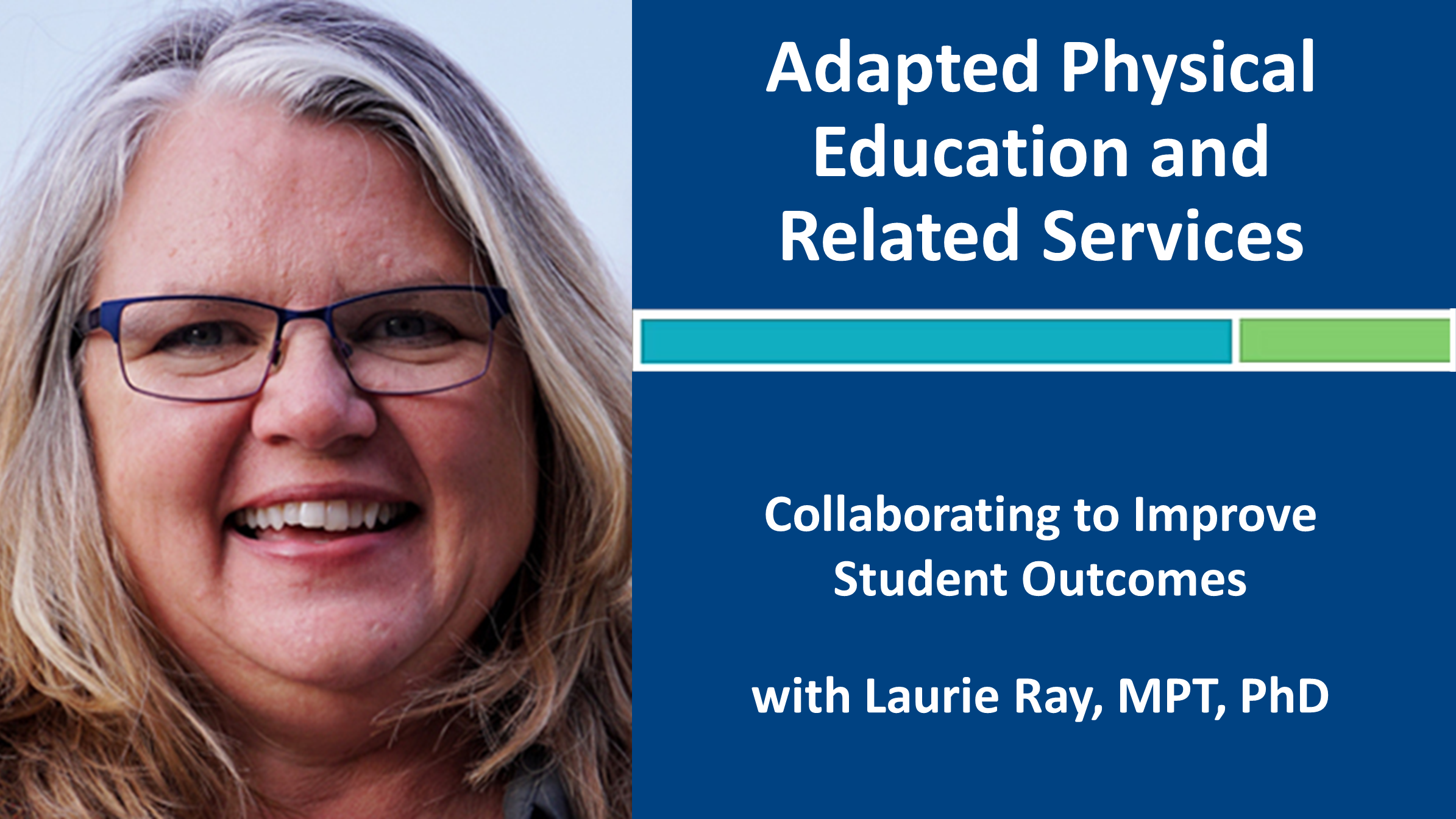 Webinar 7: APE and Related Services with Laurie Ray, MPT, PhD