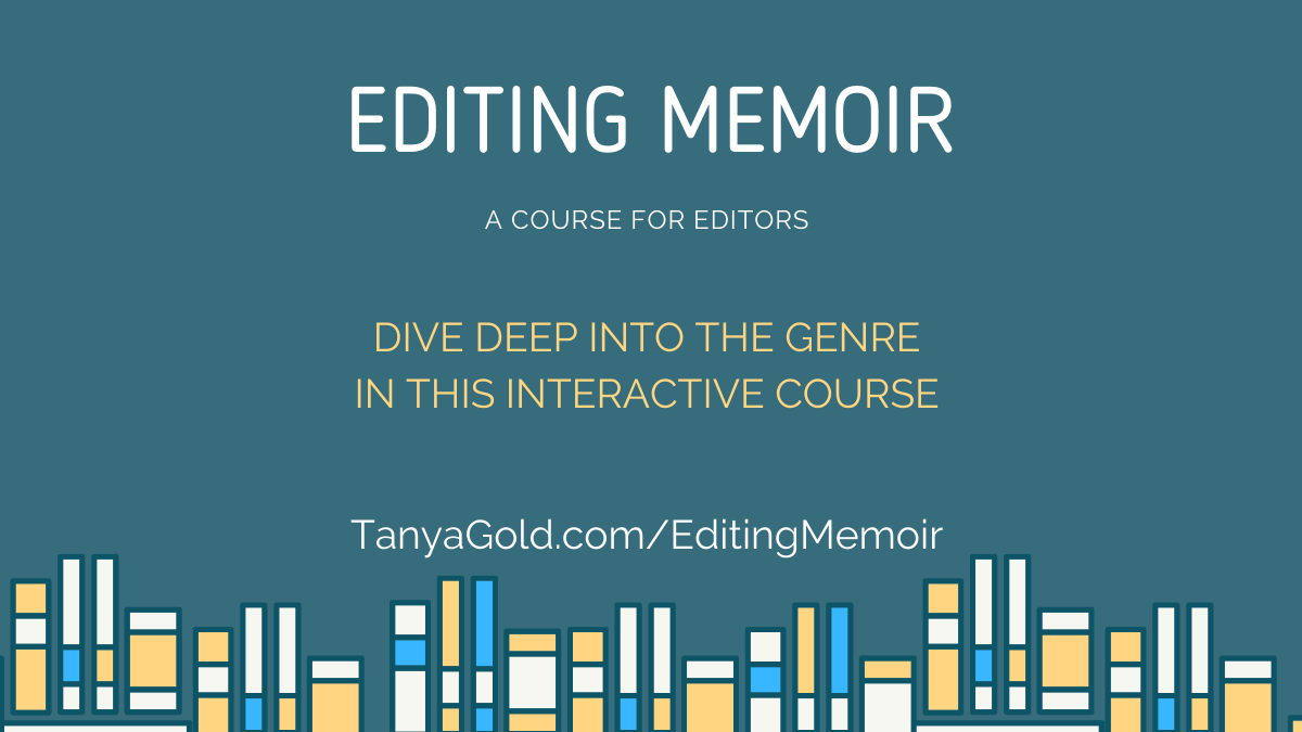 Editing Memoir: A Course for Editors. Dive deep into the genre in this interactinve course