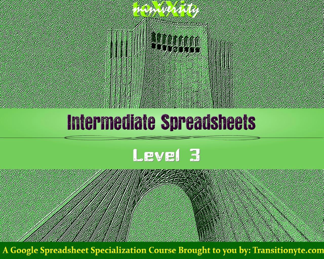 TeXXic Miniversity - Intermediate Spreadsheet Level 3