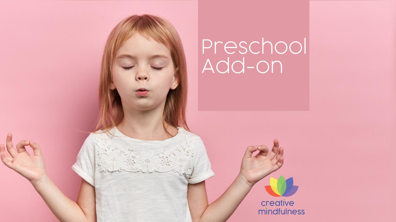Creative Mindfulness for Preschool Add-on