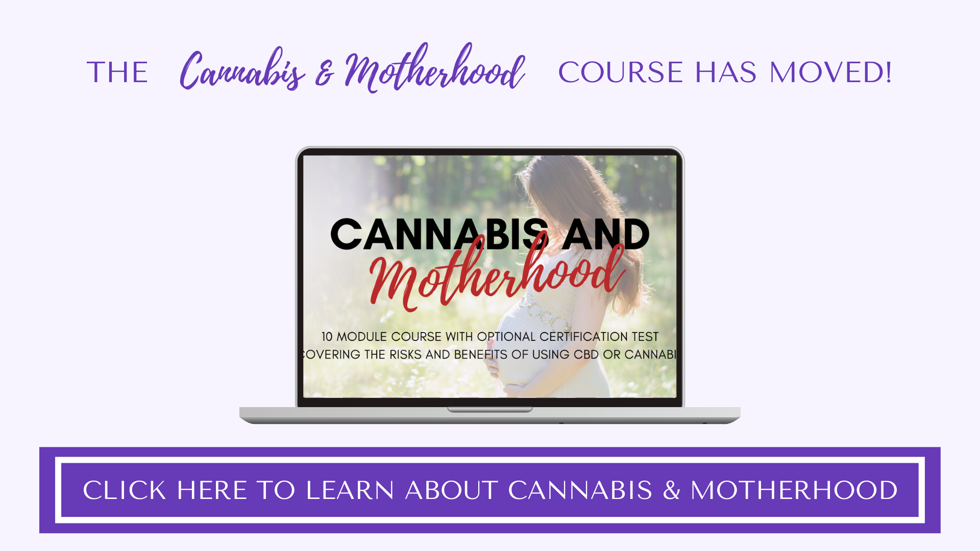 Cannabis and Motherhood Course has Moved