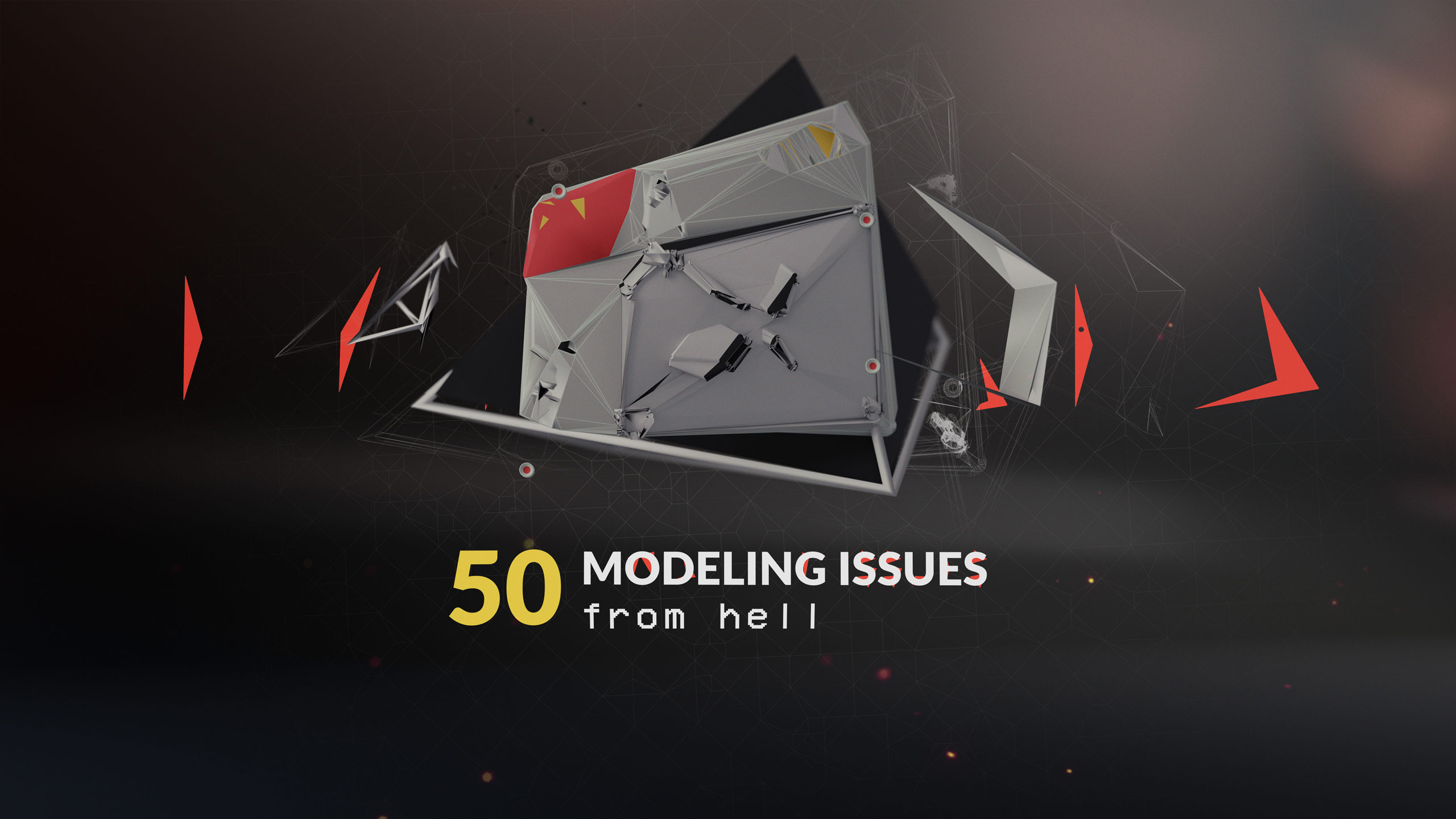 50 modeling issues from hell