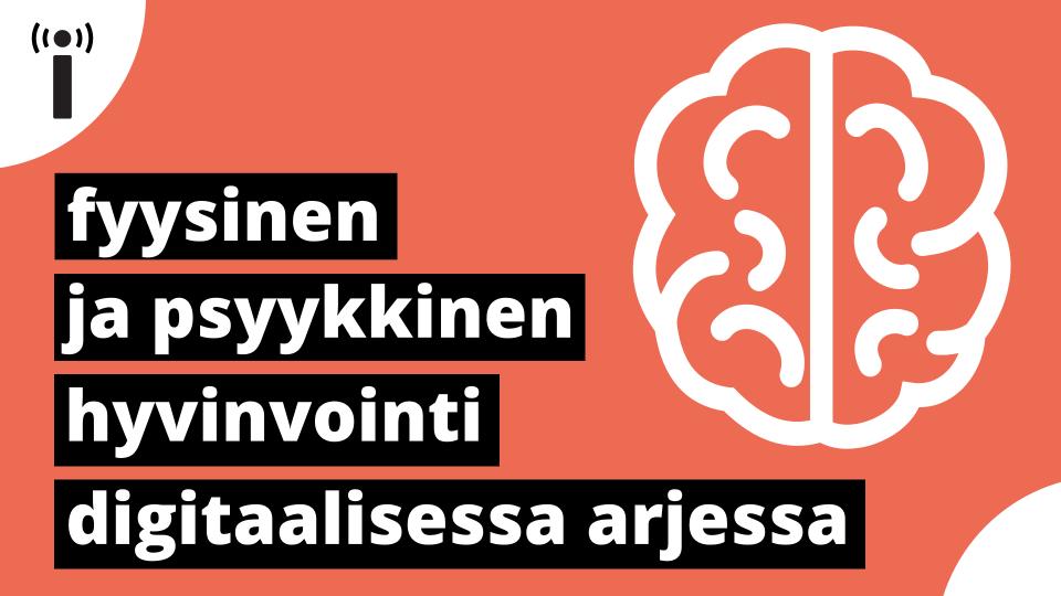 Kuvassa teksti Fyysinen ja psyykkinen hyvinvointi digitaalisessa arjessa, piirroskuva aivoista sekä Media Coach -koulutuskokonaisuuden antenni-tunnuskuva.