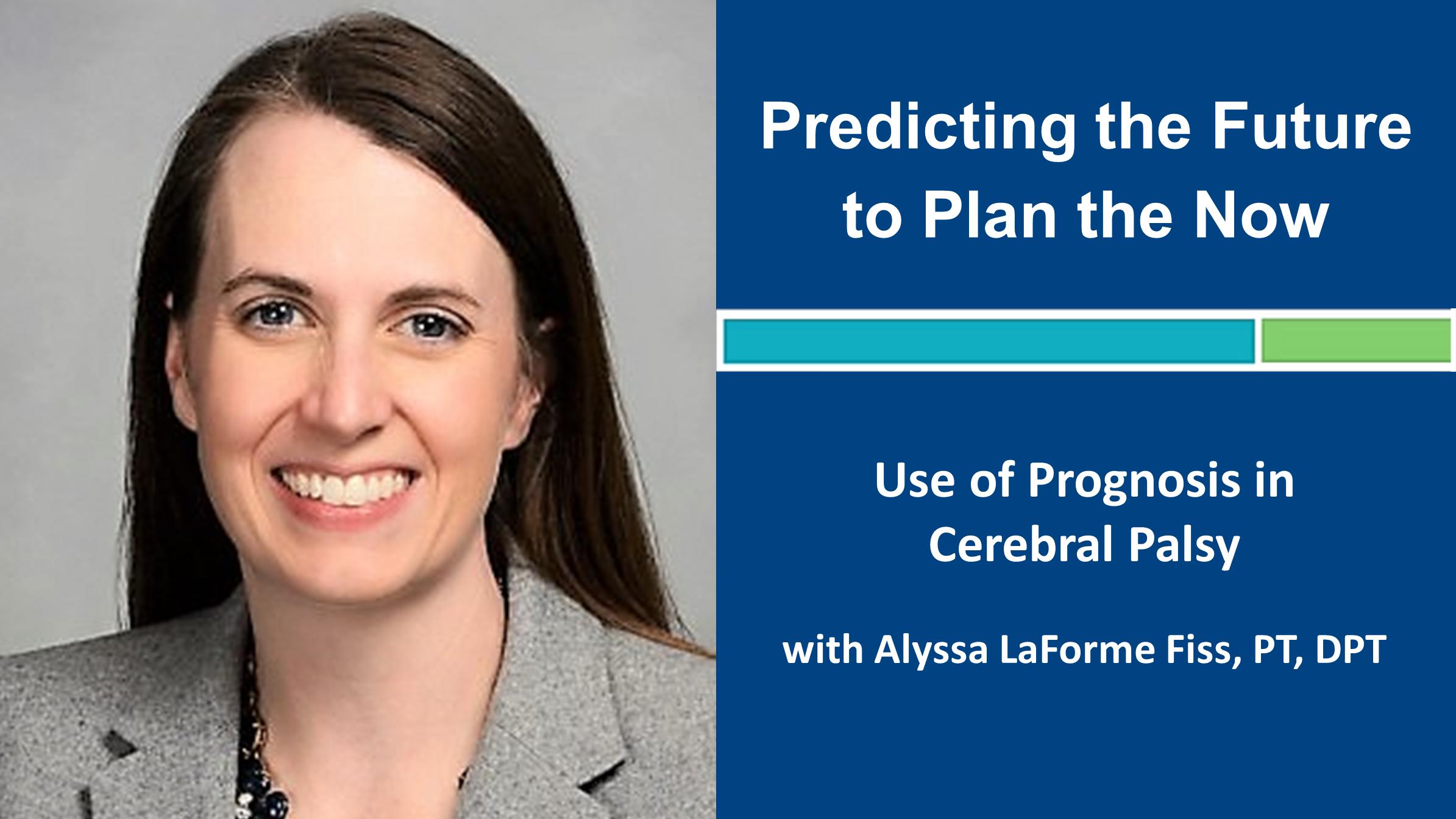 Webinar 2: Cerebral Palsy with Alyssa LaForme Fiss, PT, PhD