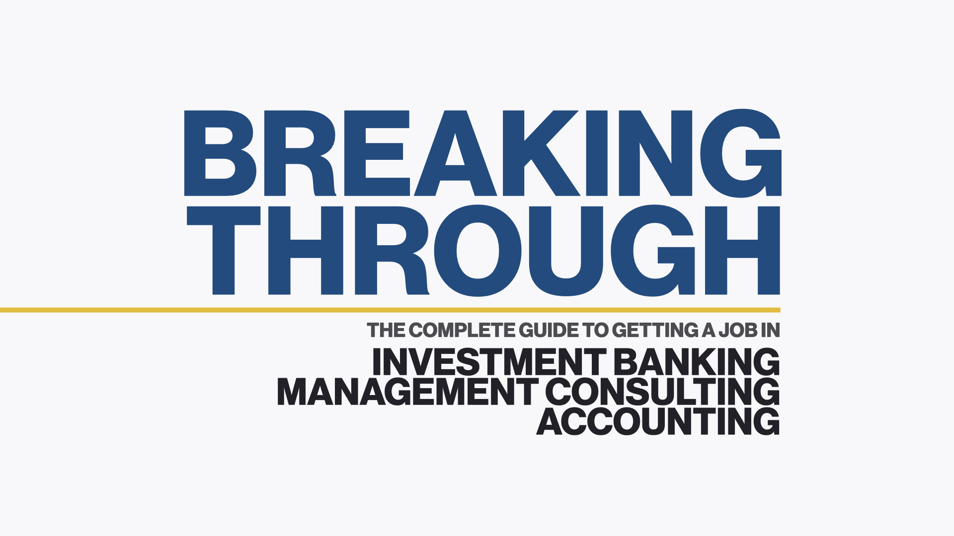 Breaking into Investment Banking, Management Consulting, and Accounting