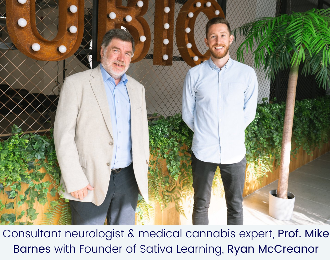 Consultant neurologist & medical cannabis expert, Prof. Mike Barnes with Founder of Sativa Learning, Ryan McCreanor