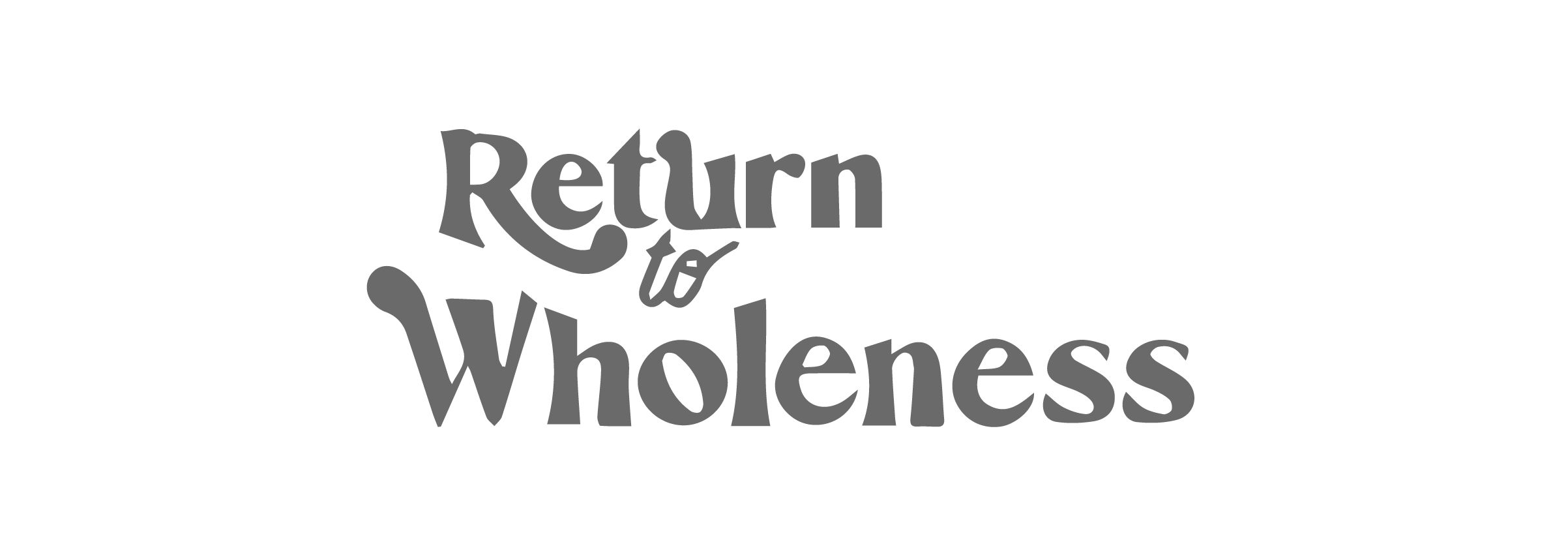 Return To Wholeness Holly Toronto