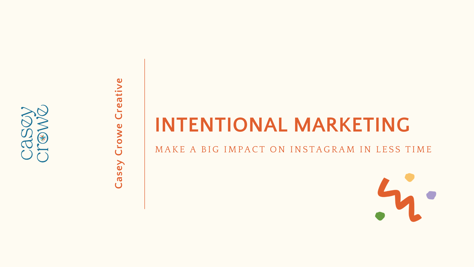 Casey Crowe Creative - Intentional Instagram Marketing Course