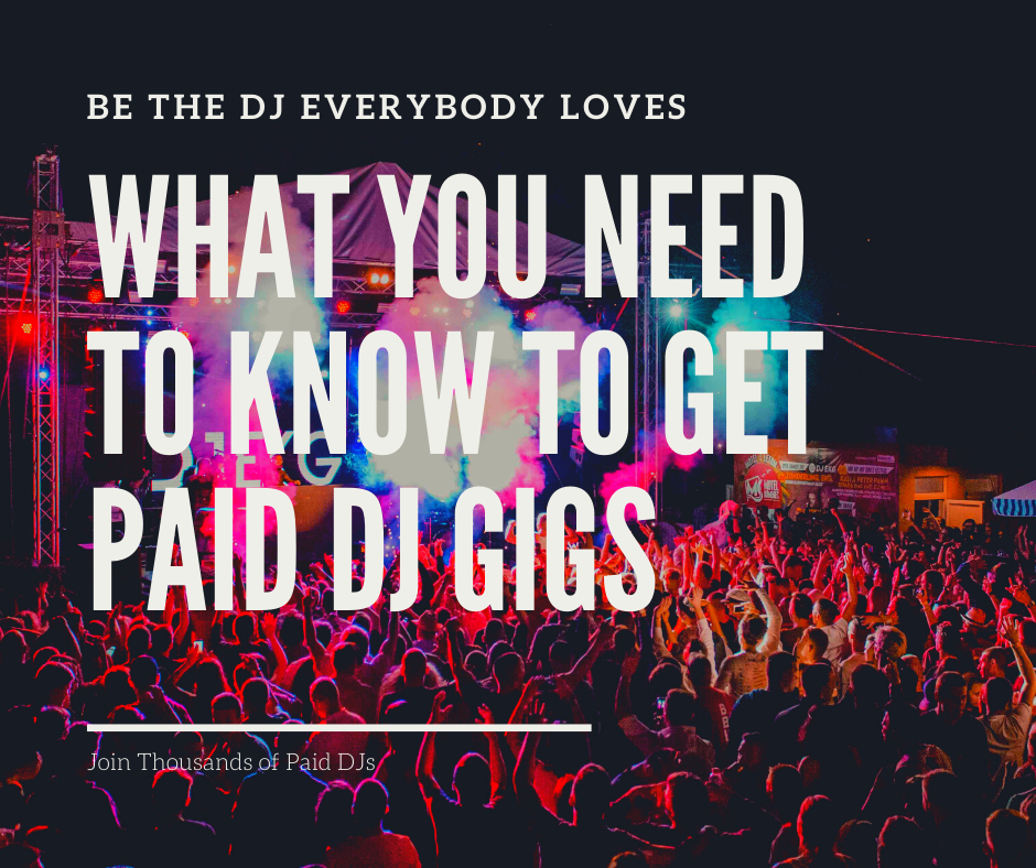 What you need to kow to get paid dj gigs