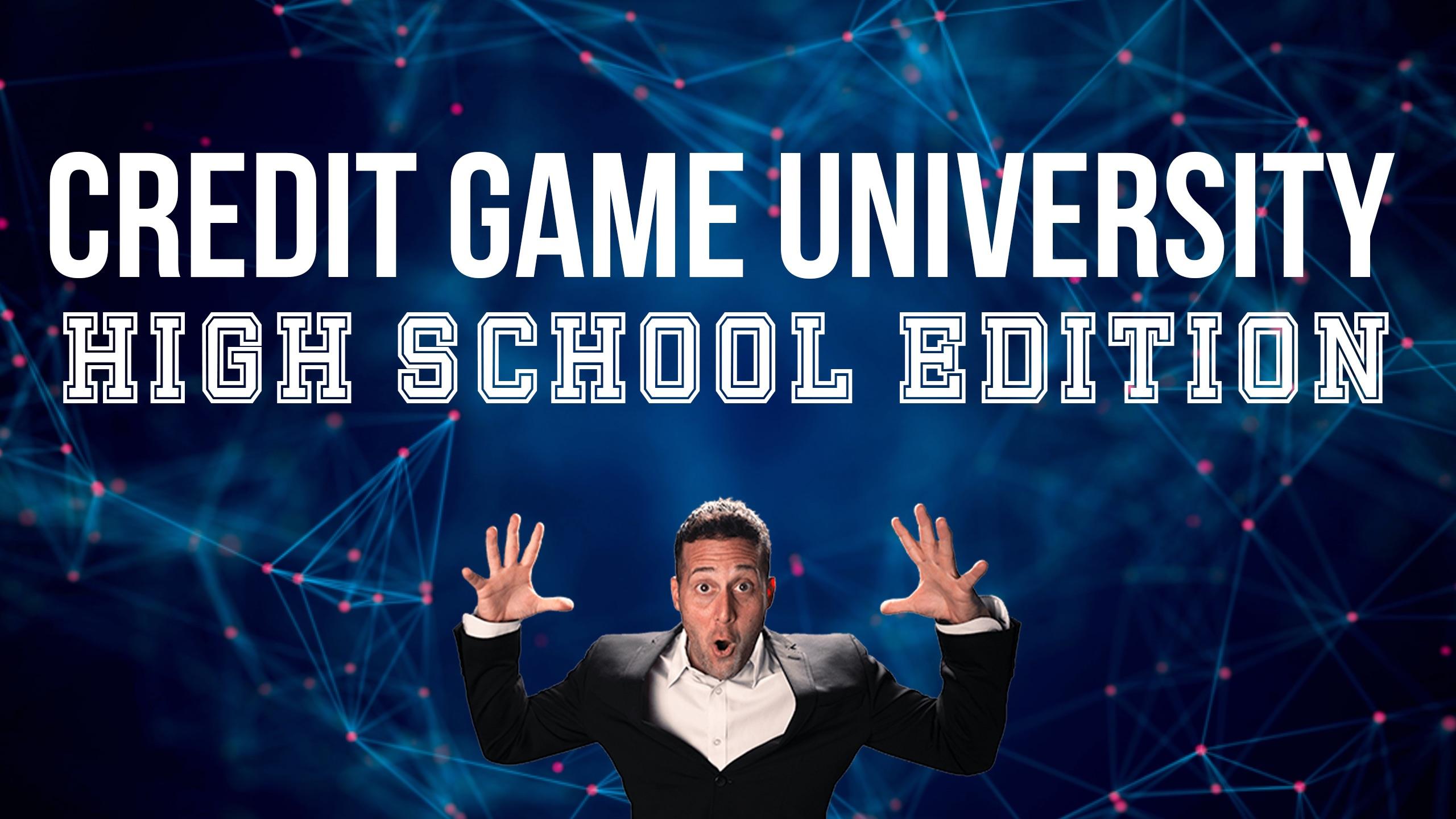Credit Game University High School Edition