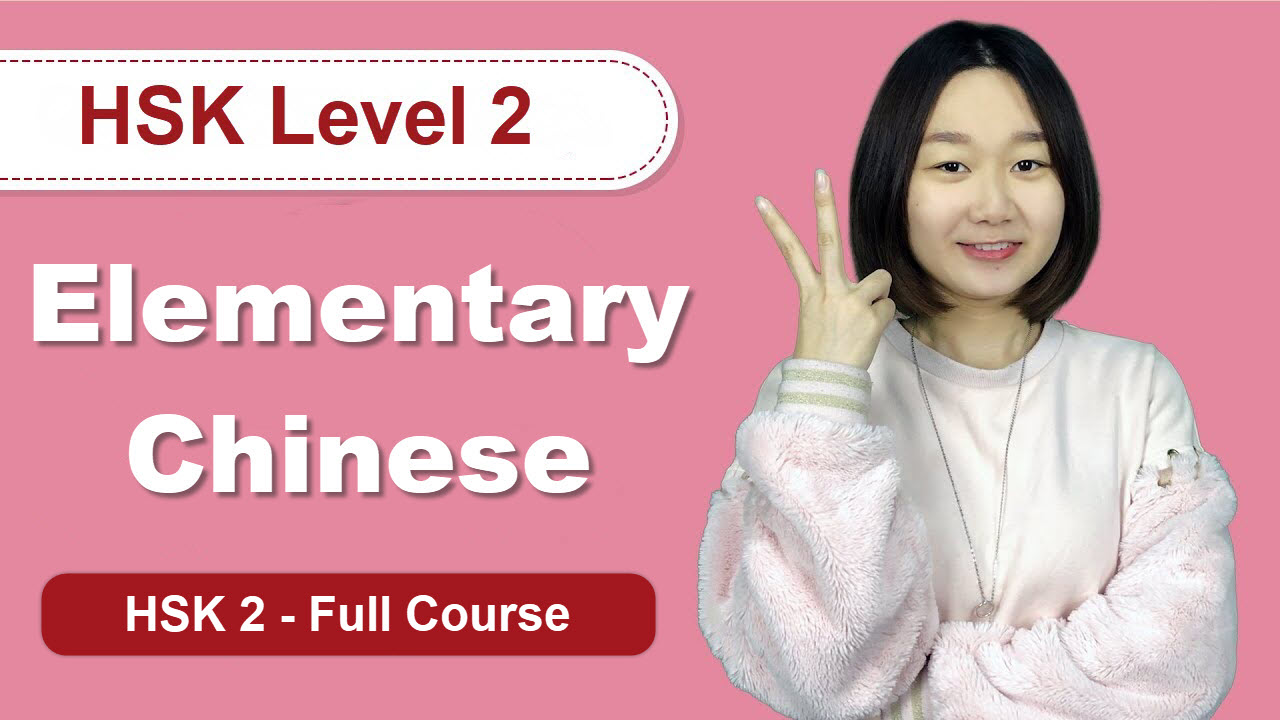 Elementary Chinese for HSK 2 (Full Lessons)