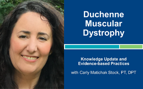Webinar 7: Duchenne Muscular Dystrophy with Carly Matichack Stock, PT, DPT