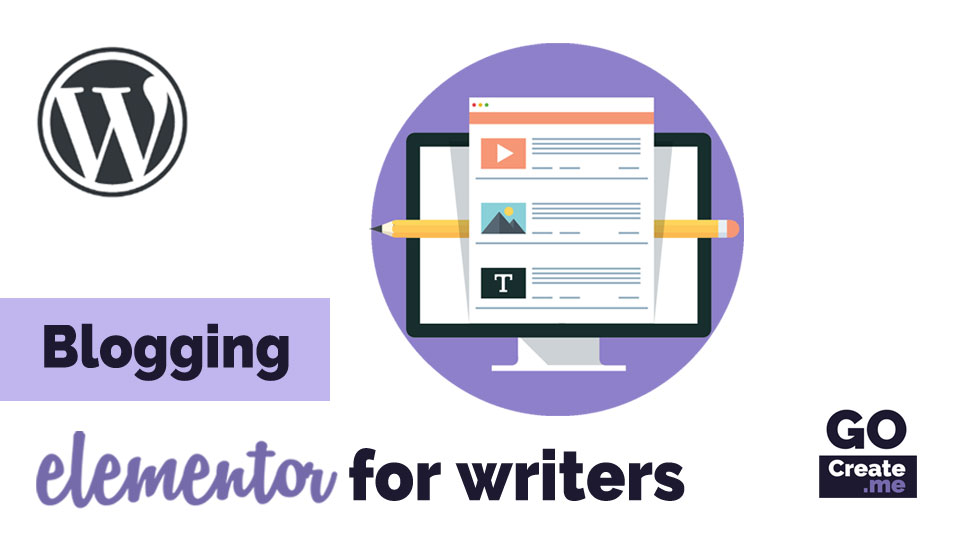 blogging with elementor for writers