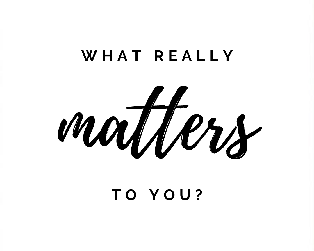 """image with text """"what really matters to you?"""""""