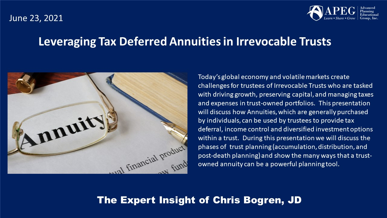 APEG Leveraging Tax Deferred Annuities in Irrevocable Trusts