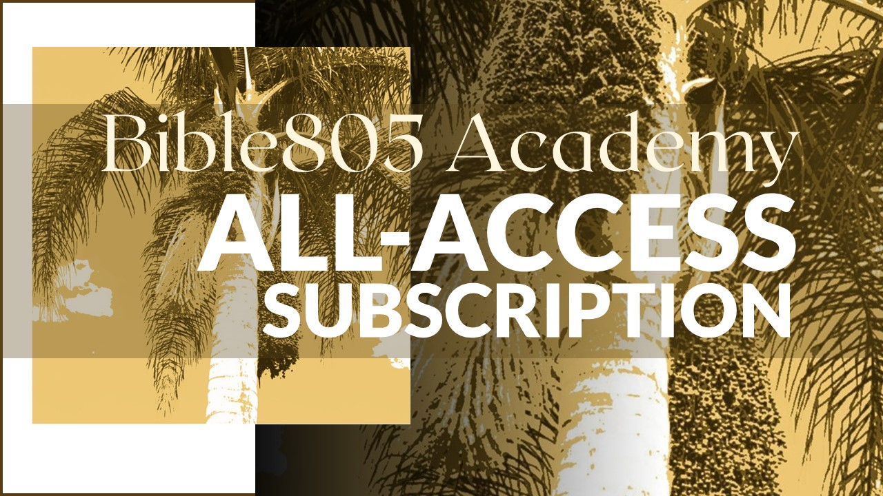 Bible 805 Academy All Access Subscription