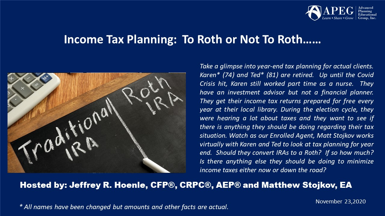 APEG Income Tax Planning:  To Roth or Not To Roth……