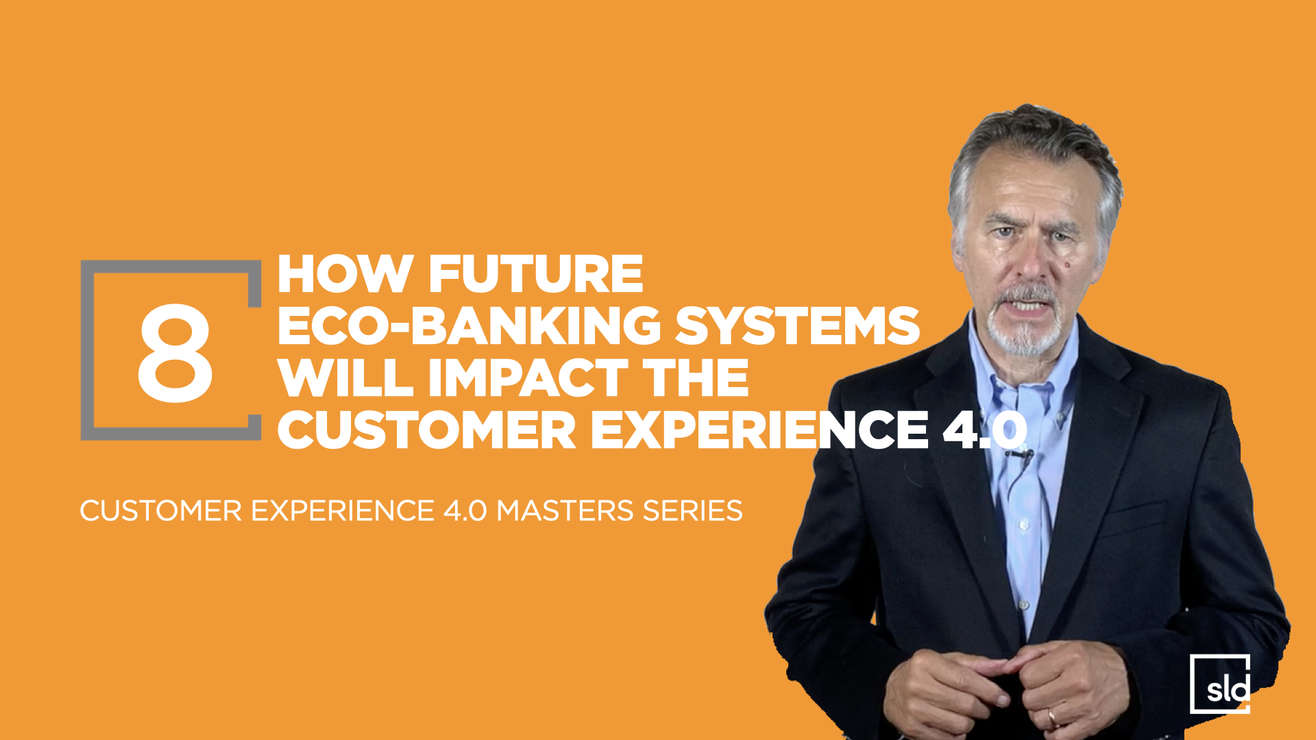 8. How Future Eco-Banking Systems Will Impact the Customer Experience 4.0