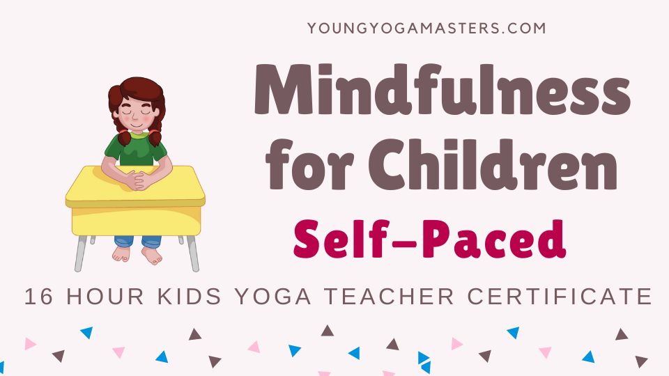 Mindfulness for Children Kids Yoga Teacher Training