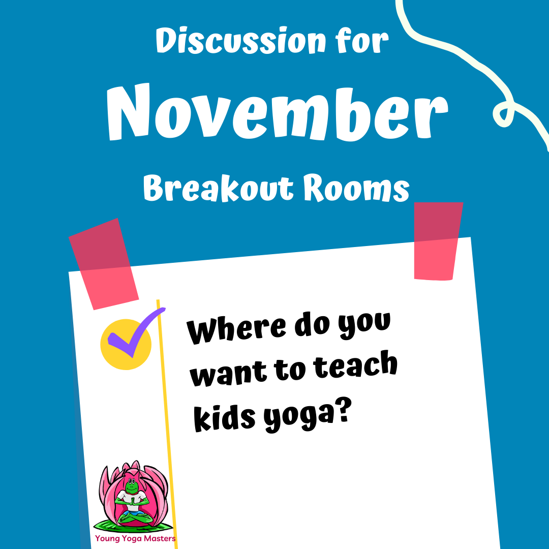 The question for the month: What is your yoga routine for school days? (for you as a teacher/parent and for children)