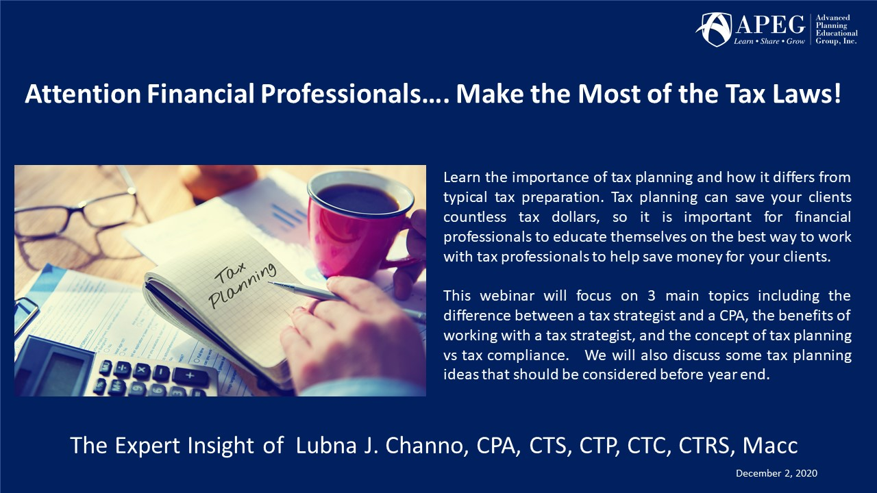 APEG Attention Financial Professionals…. Make the Most of the Tax Laws!