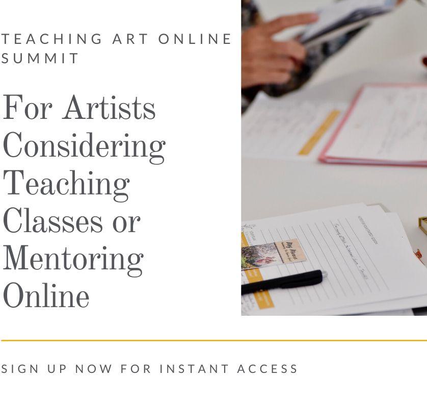 Teaching Art Online Summit: For Artists Considering Teaching Classes or Mentoring Online