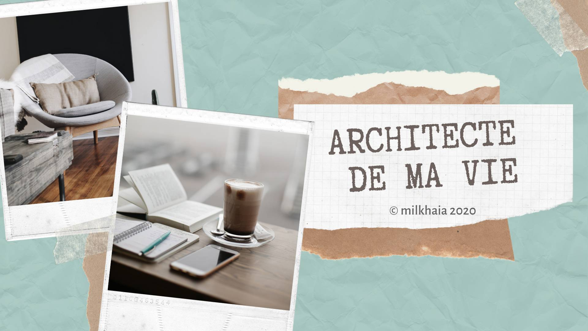 Milkhaia | Architecte de ma vie