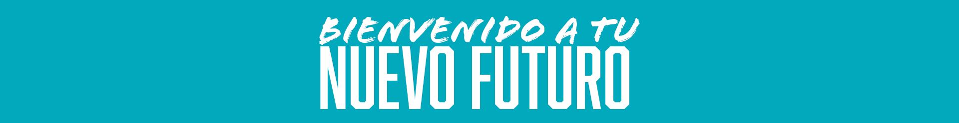 BIENVENIDO-A-TU-NUEVO-FUTURO