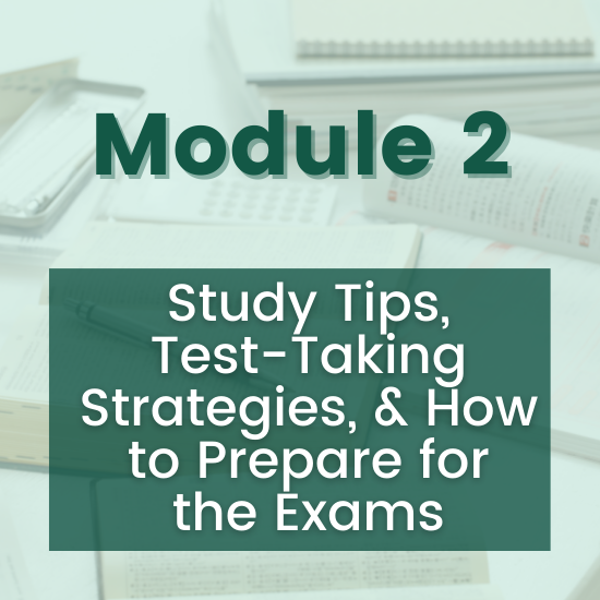 Section 2 - Study Tips, Test-taking Strategies, & How to Prepare for the Exams