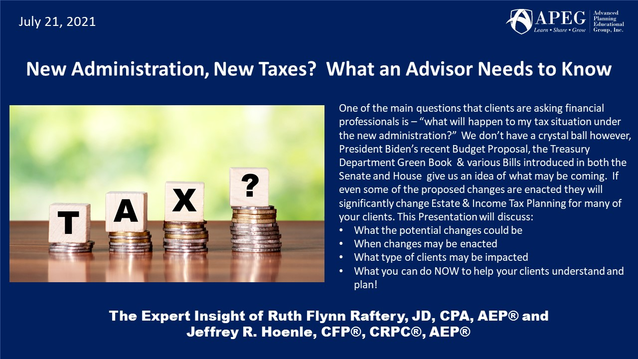 New Administration, New Taxes?  What an Advisor Needs to Know