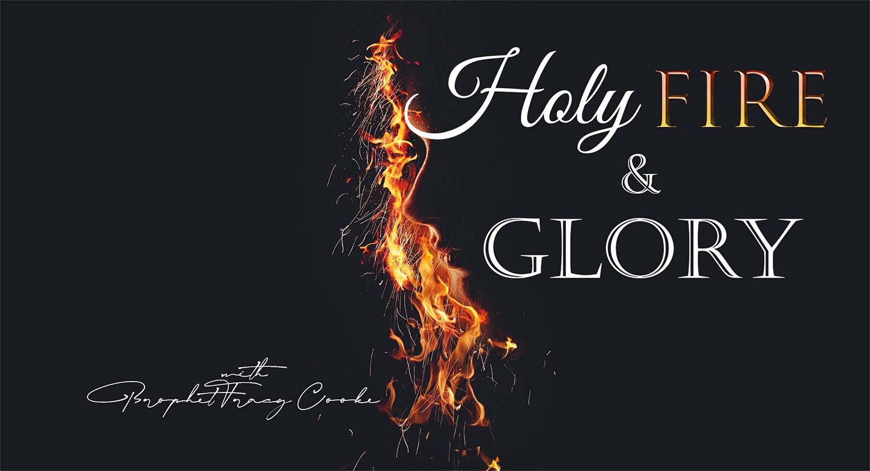 Holy Fire and Glory