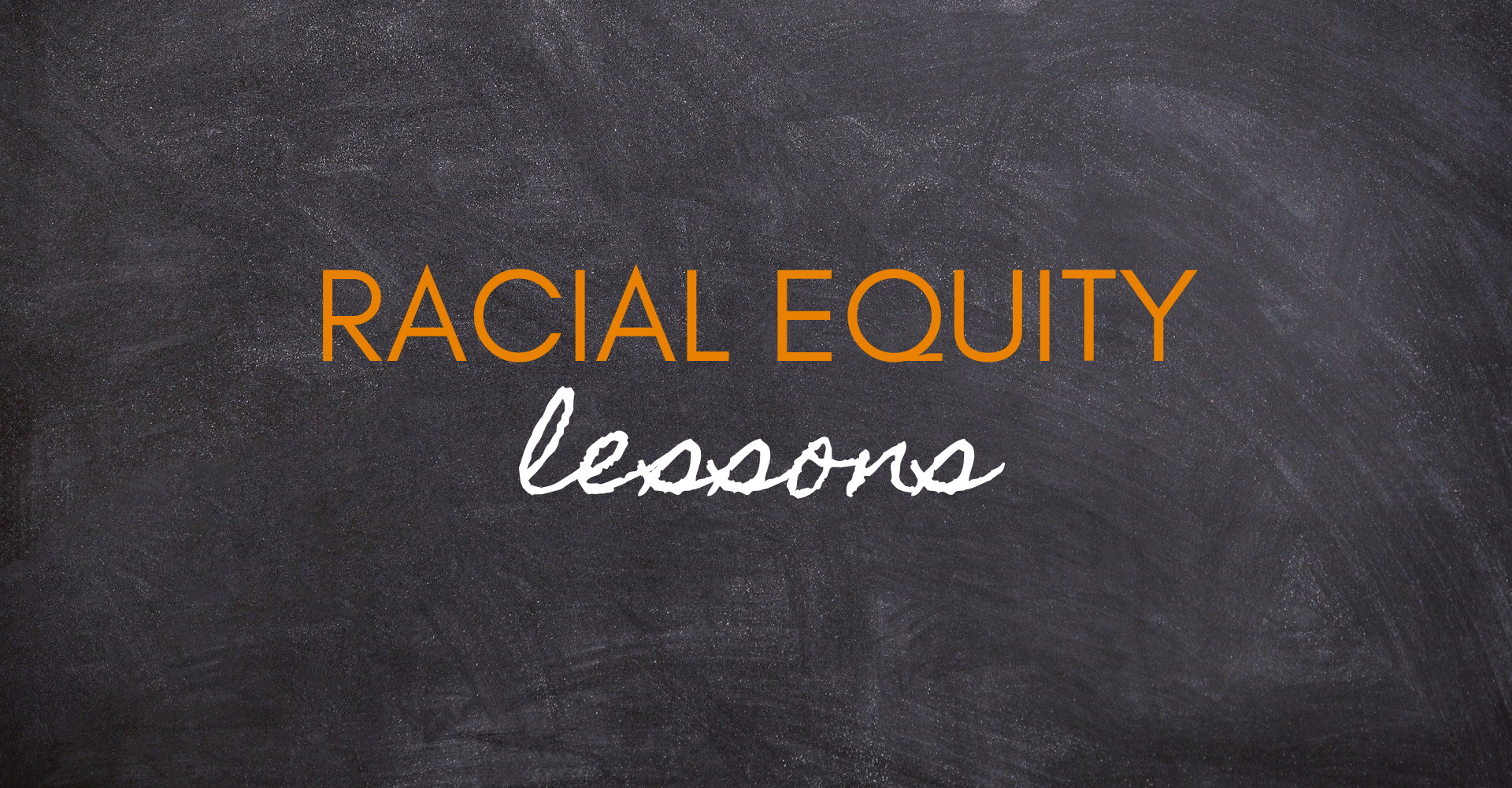 Racial Equity Lessons