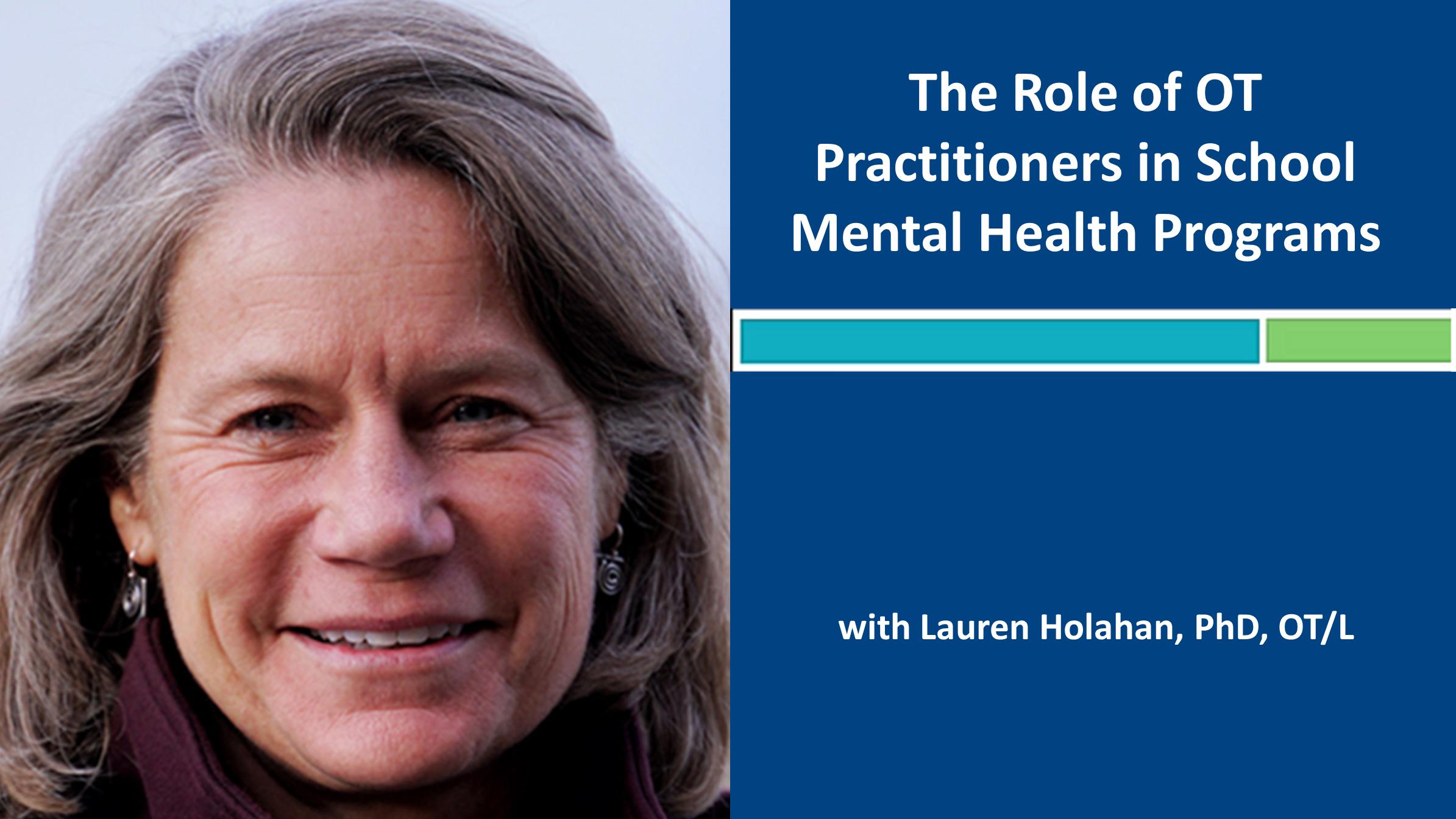 Webinar 6: The Role of OT in School Mental Health Programs with Lauren Holahan, PhD, OT/L