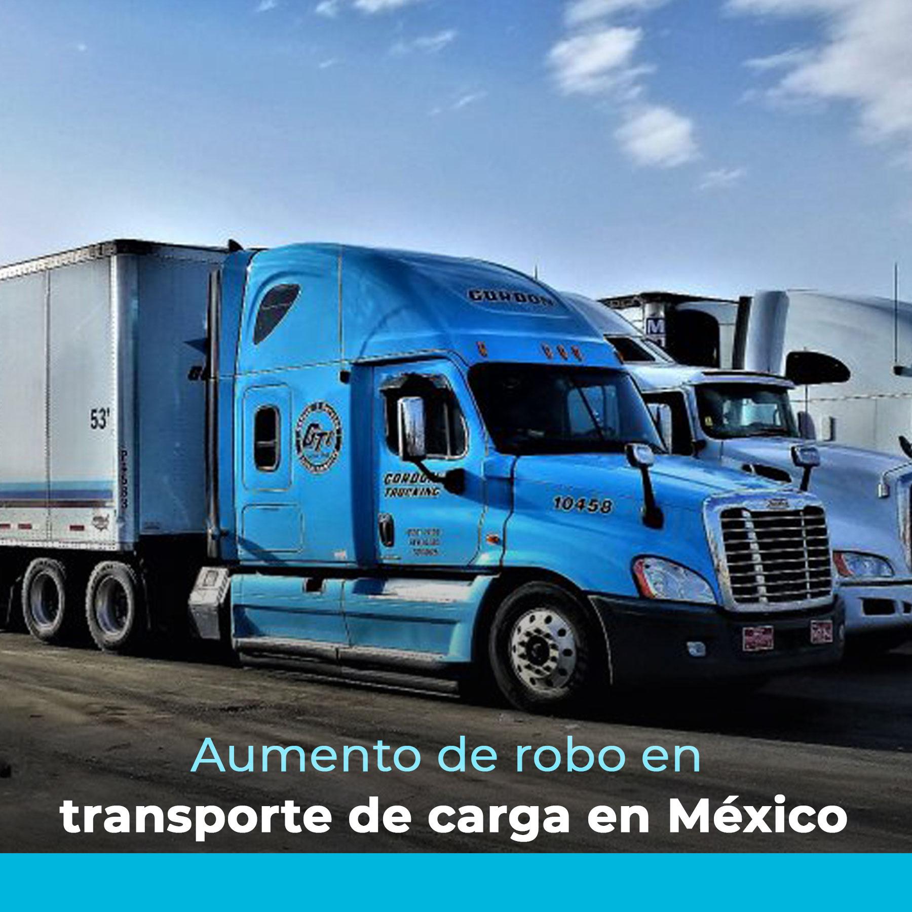 Aumento de robo en transporte de carga en México