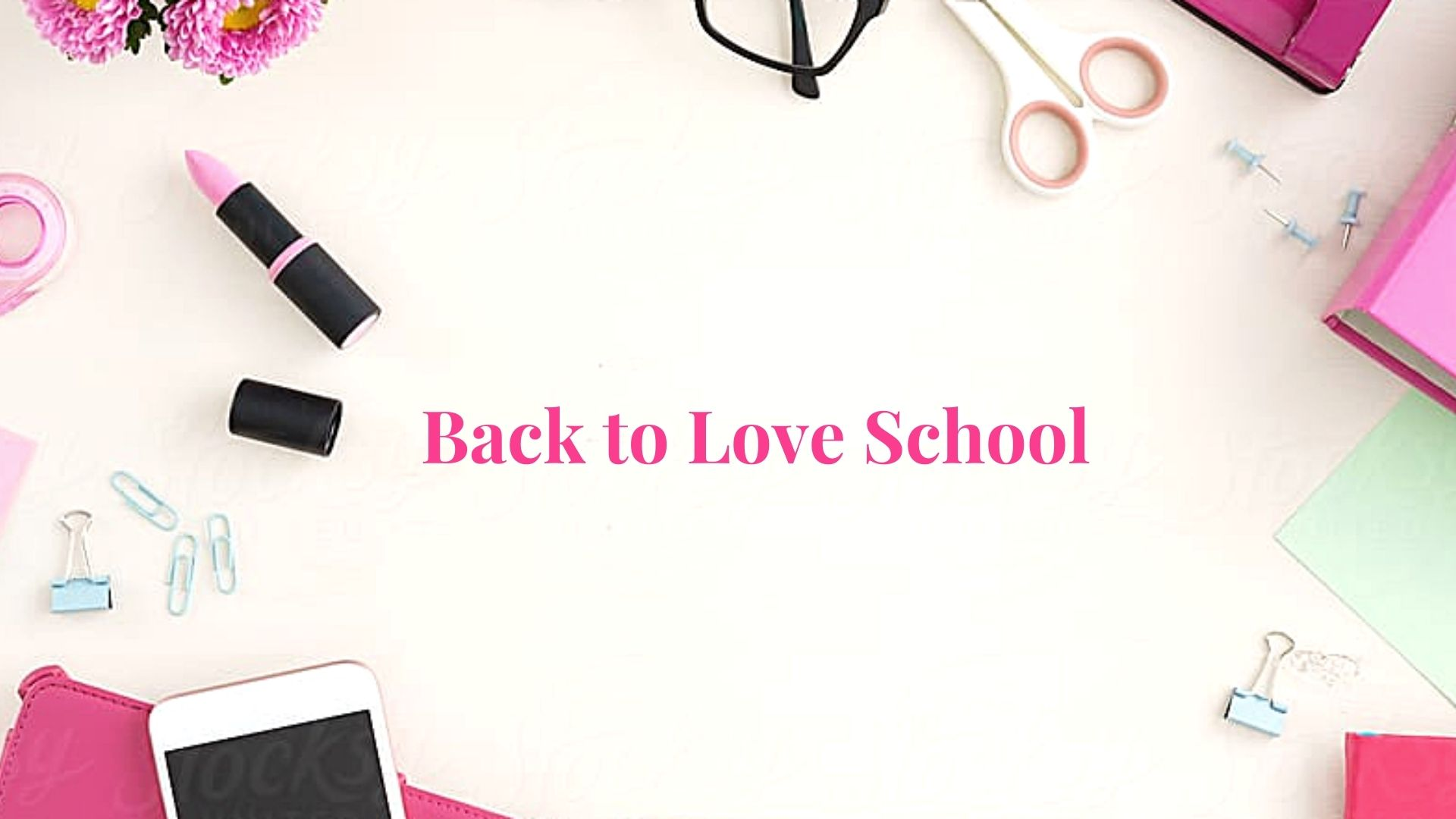 Back to Love School