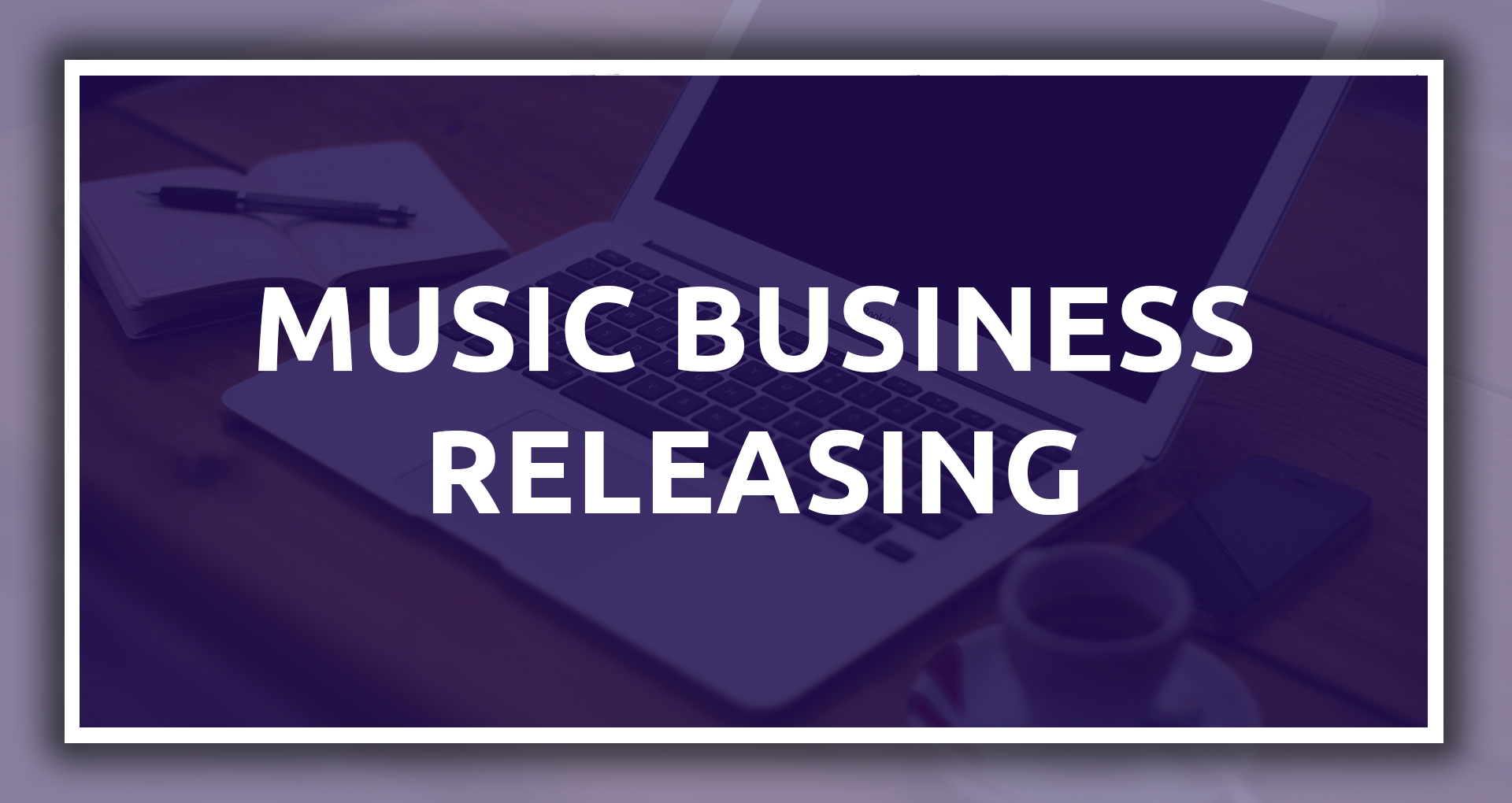 Music Business & Releasing