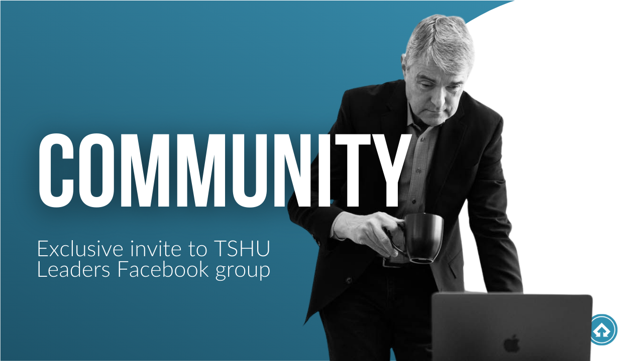 Level 3 members can request access to the private TSHU Leaders Facebook Group.