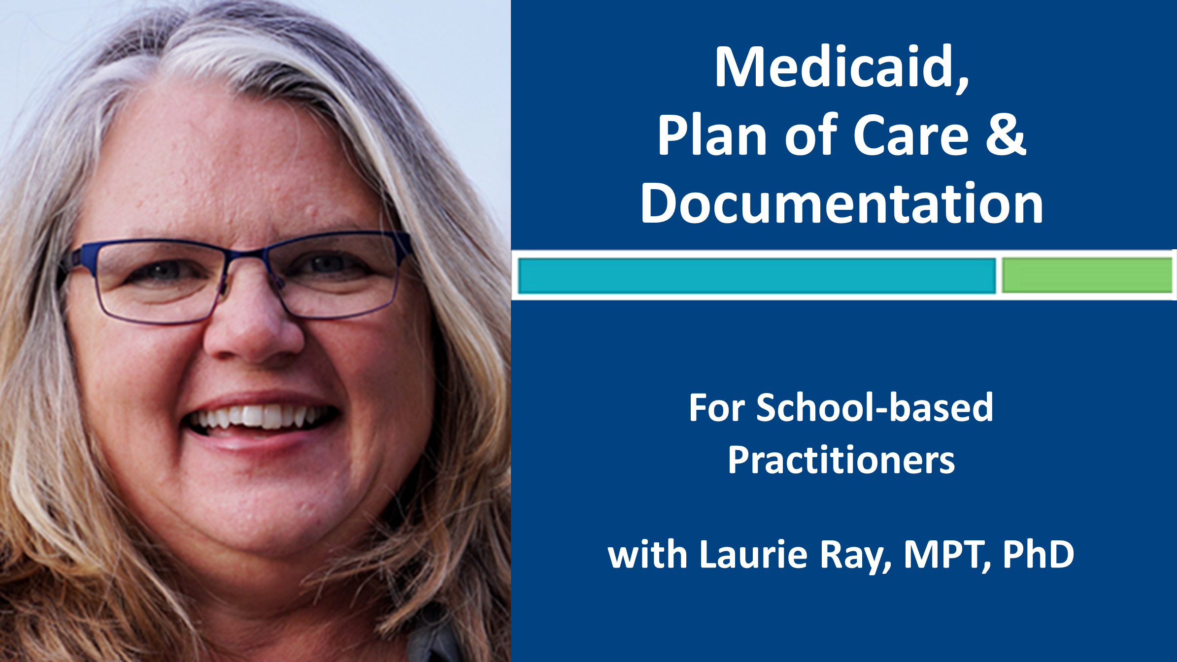 Webinar 3: Medicaid, Plan of Care and Documentation with Laurie Ray, MPT, PhD