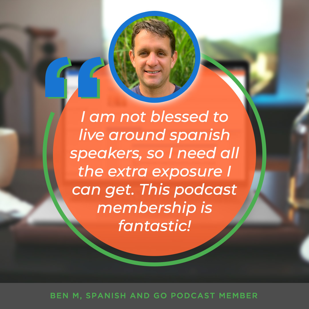 spanish-and-go-podcast-membership-ben-testimonial