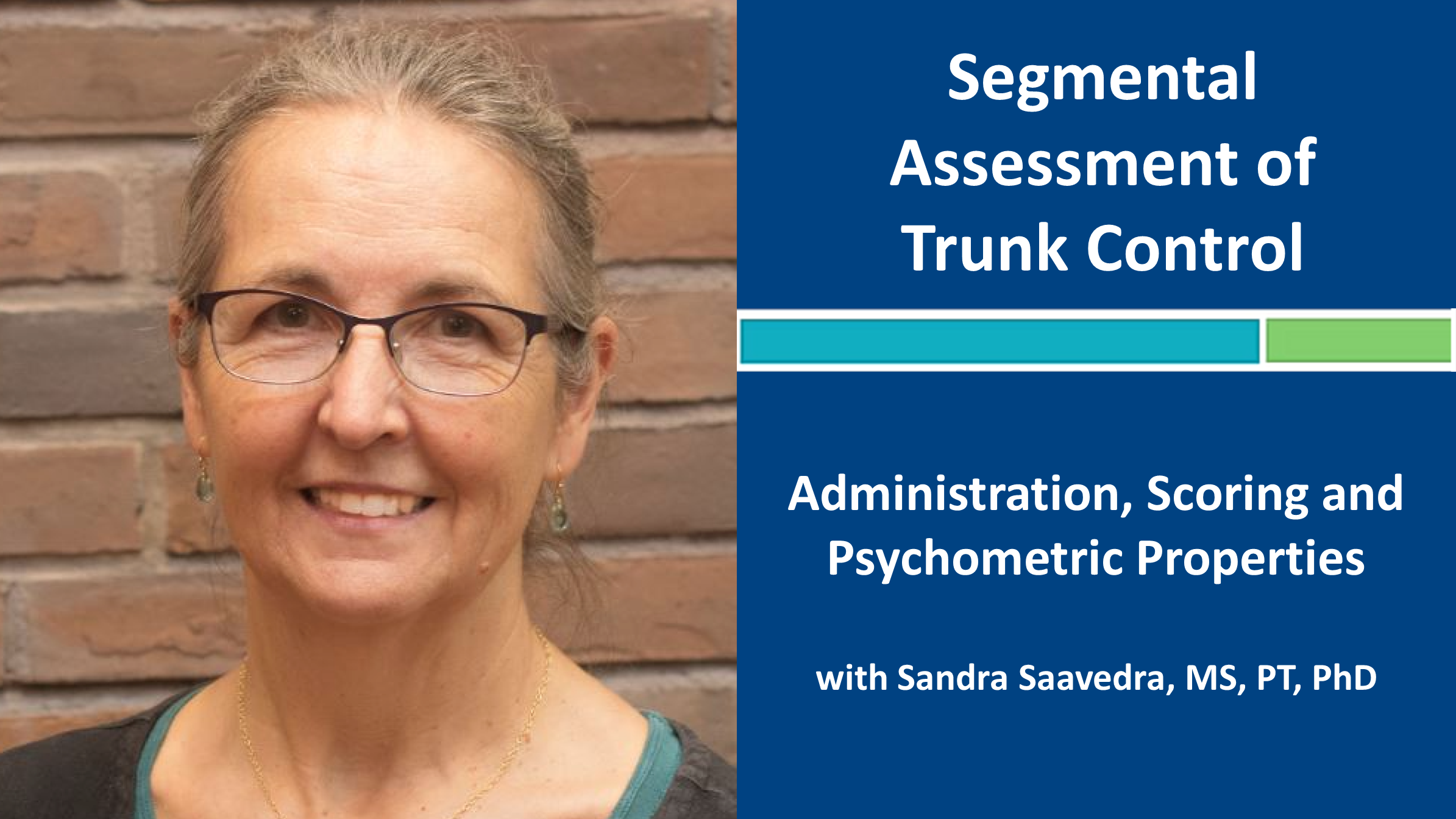 Segmental Assessment of Trunk Control (SATCo): Administration, Scoring and Psychometrics with Sandra Saavedra, MS, PT, PhD