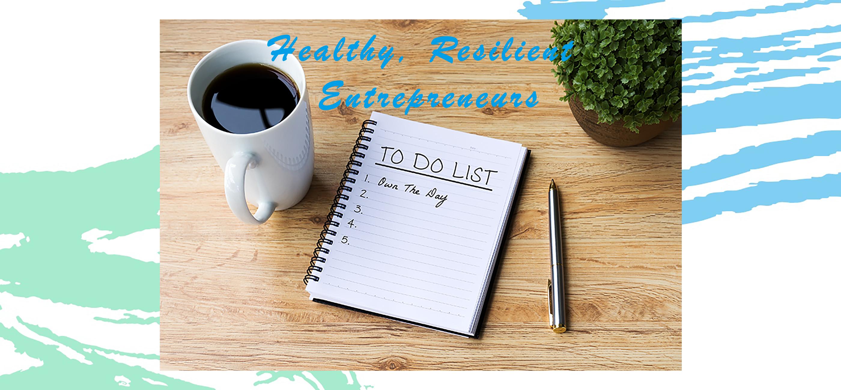 Healthy Resilient Entrepreneurs